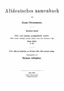 Altdeutsches Namenbuch – 2. Band: Orts- und sonstige geographische Namen – Erste Hälfte: A-K