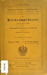 Das Reichs-Impf-Gesetz vom 8.April 1874 nebst Ausführungs-Bestimmungen des Bundesraths und der Einzelstaaten – 1876