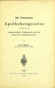 Die Preussischen Apothekengesetze mit Einschluss der reichsgesetzlichen Bestimmungen über den Betrieb des Apothekergewerbes – Jahrgang 1894