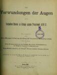 Die Verwundungen der Augen bei den Deutschen Heeren im Kriege gegen Frankreich 1870-71 – Jahrgang 1888