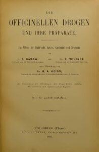 Die officinellen Drogen und ihre Präparate – Ein Führer für Studirende, Ärzte, Apotheker, und Drogisten – Jahrgang 1903