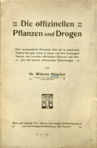 Die offizinellen Pflanzen und Drogen – eine systematische Übersicht über die in sämtlichen Staaten Europas sowie in Japan und den Vereinigten Staaten von Amerika – Jahrgang 1912