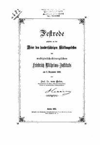 Festrede gehalten an der Feier des hundertjährigen Stiftungsfestes des medizinisch-chirurgischen Friedrich Wilhelms-Instituts am 2.Dezember 1895