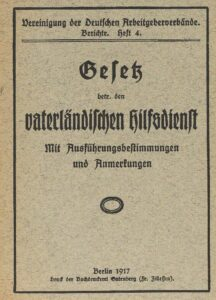Gesetz betr. den Vaterländischen Hilfsdienst – Mit Ausführungsbestimmungen und Anmerkungen – Jahrgang 1917