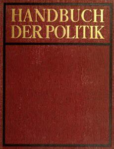 Handbuch der Politik – Erster Band: Die Grundlagen der Politik