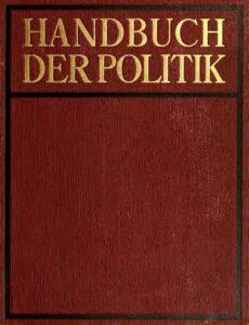 Handbuch der Politik – Zweiter Band: Die Aufgaben der Politik – 1. Teil