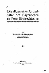 Die allgemeinen Grundsätze des Bayerischen Forst-Straf-Rechtes – 1908