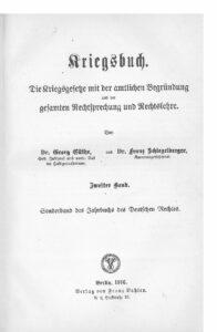 Kriegsbuch – Zweiter Band: Die Kriegsgesetze mit der amtlichen Begründung gesamten Rechtsprechung und Rechtslehre