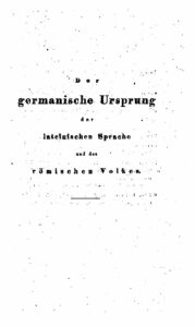 Der germanische Ursprung der lateinischen Sprache und des römischen Volkes – 1830