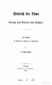 Heinrich der Löwe – Herzog von Baiern und Sachsen
