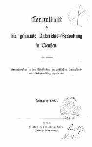 Zentralblatt für die gesamte Unterrichtsverwaltung in Preußen – 1887