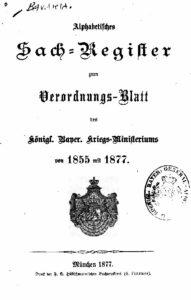 Alphabetisches Sach-Register zum Verordnungs-Blatt des Königl. Bayer. Kriegs-Ministeriums von 1855 mit 1877