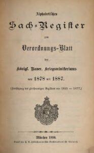 Alphabetisches Sach – Register zum Verordnungs-Blatt des Königl. Bayer. Kriegsministeriums von 1878 mit 1887