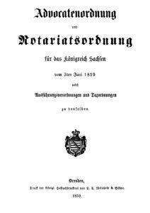 Advocatenordnung und Notariatsordnung für das Königreich Sachsen