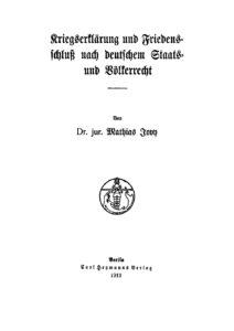 Kriegserklärung und Friedensschluss nach deutschem Staats- und Völkerrecht