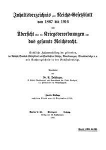 Inhaltsverzeichnis zum Reichs-Gesetzblatt von 1867-1916 und Übersicht über die Kriegsverordnungen und das gesamte Reichsrecht