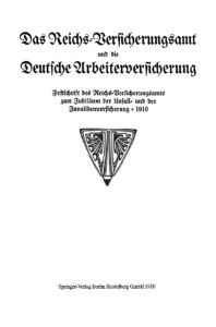Das Reichs-Versicherungsamt und die Deutsche Arbeiterversicherung