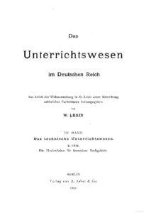 Das Unterrichtswesen im Deutschen Reich – Band 4: Das Technische Unterrichtswesen, 2. Teil: Die Hochschulen für besondere Fachgebiete