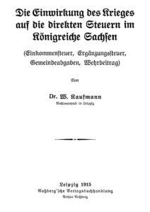 Die Einwirkung des Krieges auf die direkten Steuern im Königreiche Sachsen