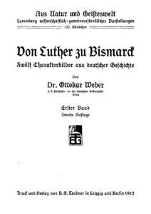 Aus Natur und Geisteswelt – 123. Bändchen – Von Luther zu Bismarck, Erster Band