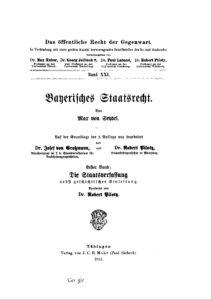 Bayerisches Staatsrecht – Erster Band: Die Staatsverfassung nebst geschichtlicher Einleitung