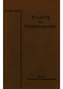 Grundriß des Verwaltungsrechts in Preußen und dem Deutschen Reiche